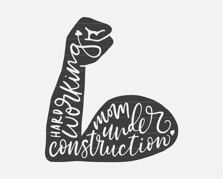 Mom Under Construction Svg File Pixelcolours